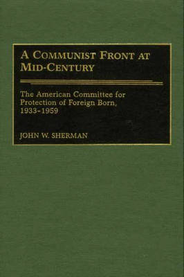 A Communist Front at Mid-Century - John W. Sherman