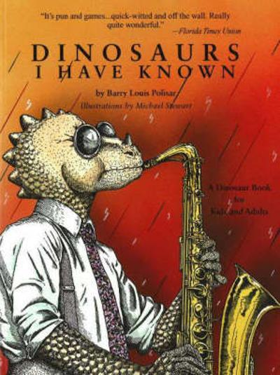Dinosaurs I Have Known - Barry Louis Polisar