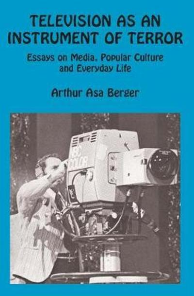 Television as an Instrument of Terror - Arthur Asa Berger