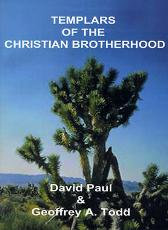 Templars of the Christian Brotherhood - David Paul Geoffrey A Todd