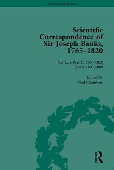 The Scientific Correspondence of Sir Joseph Banks, 1765-1820 - Neil Chambers