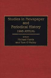 Studies in Newspaper and Periodical History, 1994 Annual - Michael Harris Tom OMalley