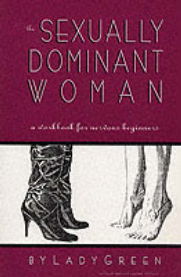 The Sexually Dominant Woman - Lady Green