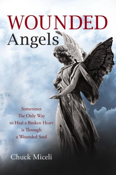 Wounded Angels - Chuck Miceli