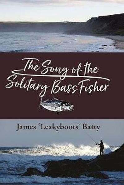 Song of the Solitary Bass Fisher - James Batty