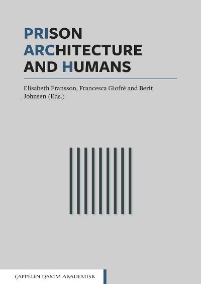 Prison, architecture and humans - Elisabeth Fransson