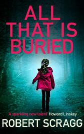 All That Is Buried - Robert Scragg