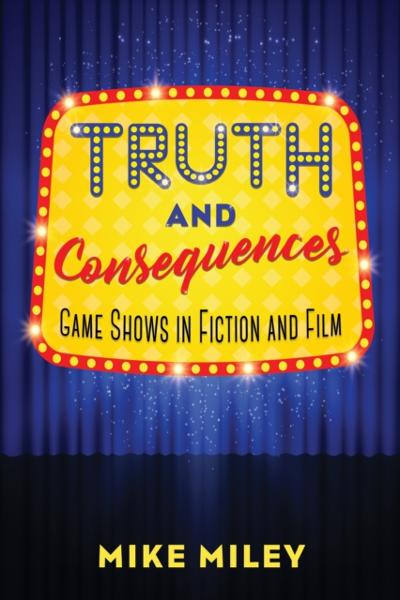 Truth and Consequences - Mike Miley