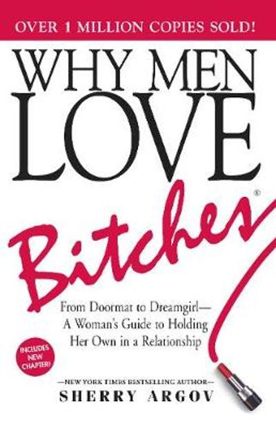 Why Men Love Bitches - Sherry Argov