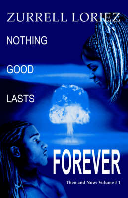 Nothing Good Lasts Forever - Zurrell Loriez
