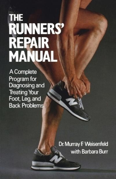 The Runners' Repair Manual - Murray F. Weisenfeld