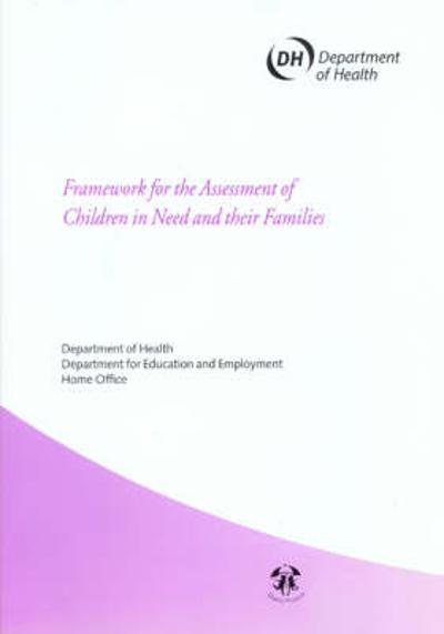 Framework for the Assessment of Children in Need and Their Families - Dept.of Health