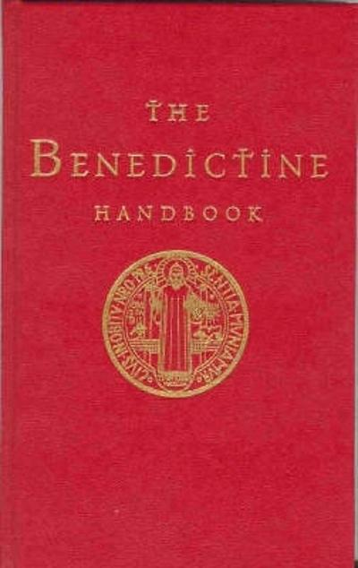 The Benedictine Handbook - Anthony Marett-Crosby