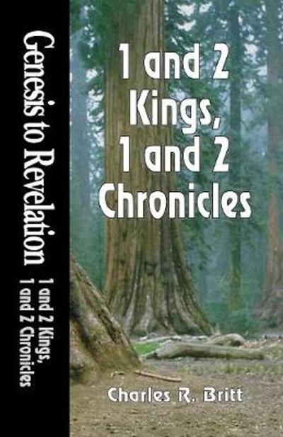 1 and 2 Kings, 1 and 2 Chronicles - Charles R. Britt