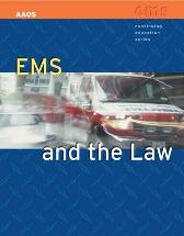 EMS And The Law - American Academy of Orthopaedic Surgeons (AAOS)  Jacob Hafter Victoria Fedor