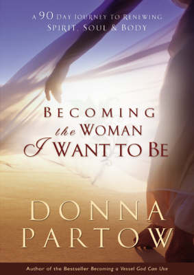 The Woman I Want to be - Donna Partow