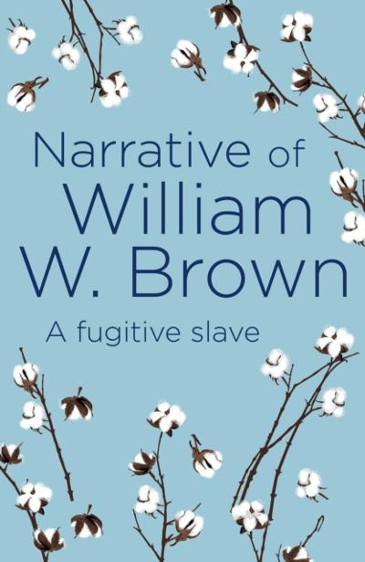 Narrative of William W. Brown - William Wells Brown