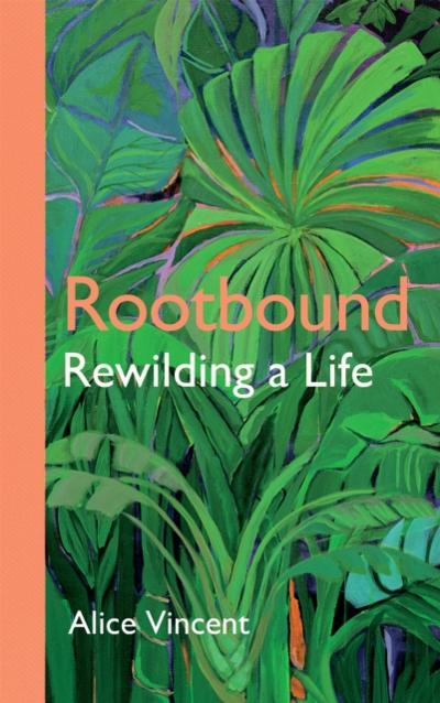 Rootbound - Alice Vincent