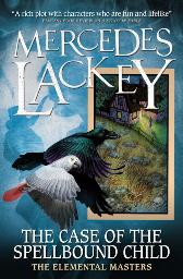 Elemental Masters - The Case of the Spellbound Child - Mercedes Lackey