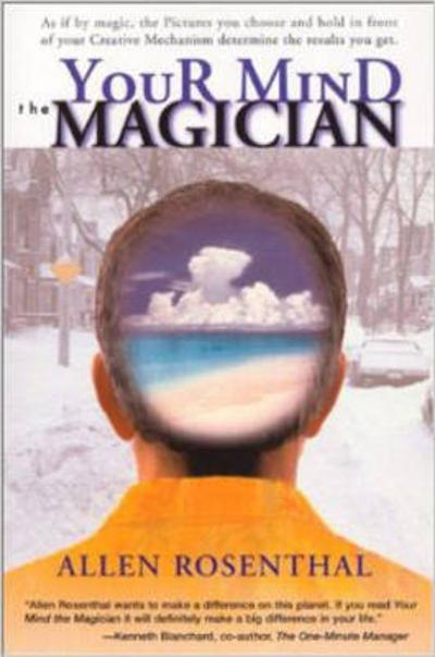 Your Mind the Magician - Allen Rosenthal