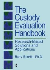 The Custody Evaluation Handbook - Barry Bricklin