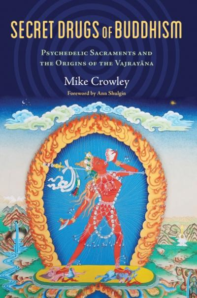 Secret Drugs of Buddhism - Michael Crowley