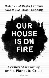 Our house is on fire - Malena Ernman Greta Thunberg Beata Ernman Svante Thunberg