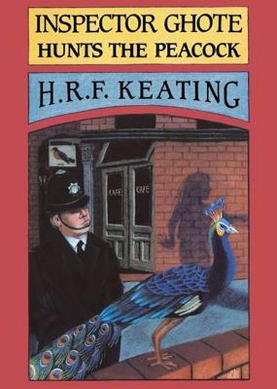 Inspector Ghote Hunts the Peacock - H. R. F. Keating