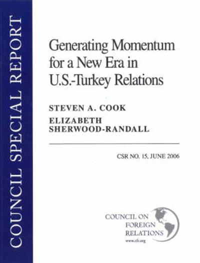 Generating Momentum for a New Era in U.S.-Turkey Relations - Steven A. Cook