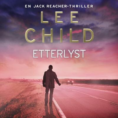 Etterlyst - Lee Child