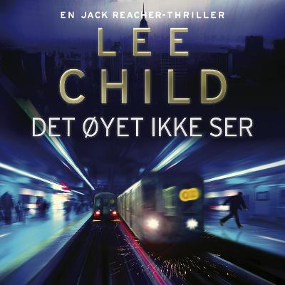 Det øyet ikke ser - Lee Child
