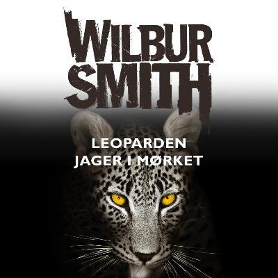 Leoparden jager i mørket - Wilbur Smith