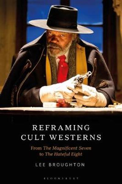 Reframing Cult Westerns - Broughton Lee Broughton