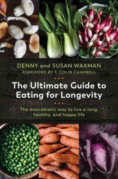 Ultimate Guide to Eating for Longevity - Denny Waxman