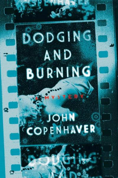 Dodging and Burning - John Copenhaver