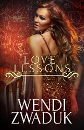 Love Lessons: A Box Set - Wendi Zwaduk Wendi Zwaduk
