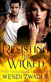 Resisting the Wicked - Wendi Zwaduk Wendi Zwaduk