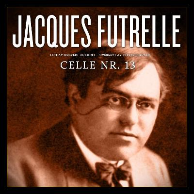 Celle nr. 13 - Jacques Futrelle