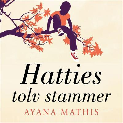 Hatties tolv stammer - Ayana Mathis