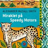 Miraklet på Speedy Motors - Alexander McCall Smith Gisken Armand Toril Hanssen