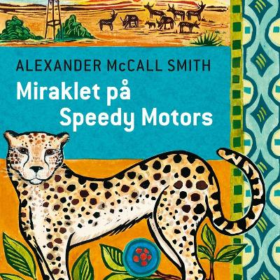Miraklet på Speedy Motors - Alexander McCall Smith