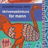 Skrivemaskinkurs for menn - Alexander McCall Smith Gisken Armand Toril Hanssen
