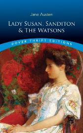 Lady Susan, Sanditon and The Watsons - Jane Austen