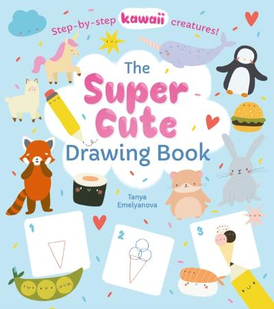 Super Cute Drawing Book - William Potter