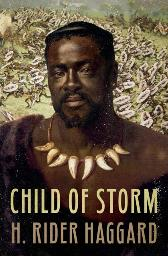 Child of Storm - H. Rider Haggard