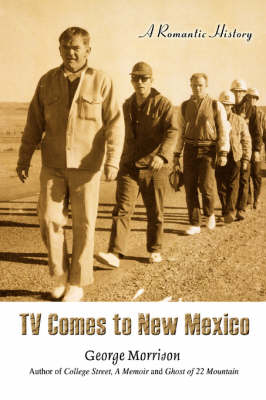 TV Comes to New Mexico - George Morrison