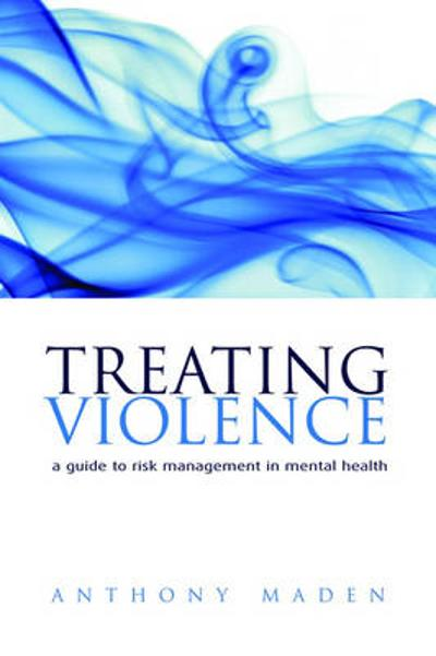 Treating Violence - Tony Maden