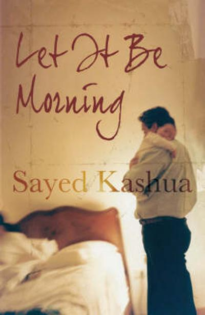 Let it be Morning - Sayed Kashua
