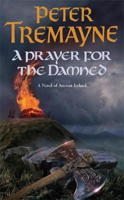 A Prayer for the Damned (Sister Fidelma Mysteries Book 17) - Peter Tremayne