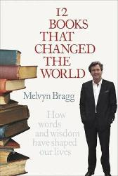 12 Books That Changed The World - Melvyn Bragg